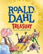The Roald Dahl Treasury ebook by Roald Dahl, Quentin Blake