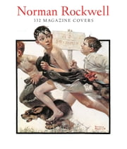 Norman Rockwell 332 Magazine Covers ebook by Christopher Finch