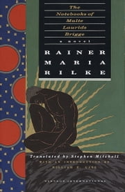 The Notebooks of Malte Laurids Brigge - A Novel ebook by Rainer Maria Rilke