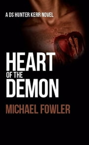 Heart of the Demon ebook by Michael Fowler
