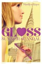 Gloss: Summer Scandal ebook by Marilyn Kaye