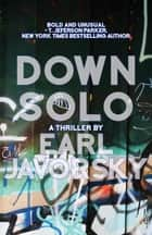 Down Solo ebook by Earl Javorsky