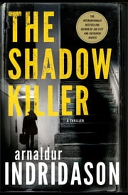 The Shadow Killer - A Thriller ebook by Arnaldur Indridason