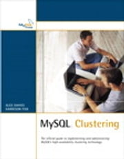 MySQL Clustering ebook by Alex Davies,Harrison Fisk