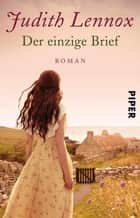 Der einzige Brief - Roman ebook by Judith Lennox, Mechtild Ciletti
