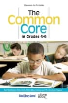 The Common Core in Grades 4-6 ebook by Roger Sutton,Daryl Grabarek