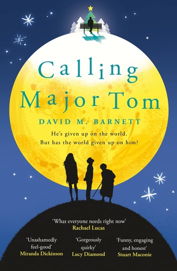 Calling Major Tom - the laugh out loud feelgood comedy ebook by David M. Barnett