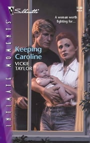 Keeping Caroline ebook by Vickie Taylor