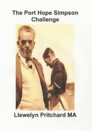 The Port Hope Simpson Challenge ebook by Llewelyn Pritchard