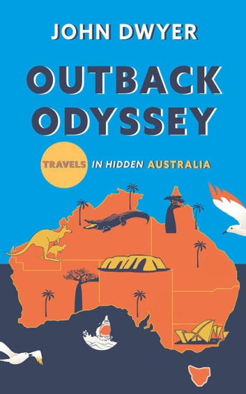 Outback Odyssey - Round The World Travels, #2 ebook by John Dwyer