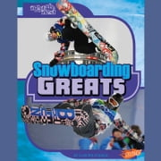 Snowboarding Greats audiobook by Lori Polydoros