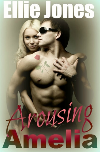 Arousing Amelia ebook by Ellie Jones