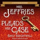 Mrs. Jeffries Pleads Her Case audiobook by Emily Brightwell, Jennifer M. Dixon