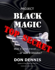 Project Black Magic ebook by Don Dennis