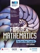MEI A Level Further Mathematics Year 1 (AS) 4th Edition eBook by Ben Sparks, Claire Baldwin