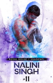 Royal House of Shadows: Part 11 of 12 ebook by Nalini Singh