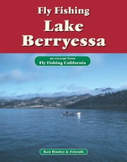 Fly Fishing Lake Berryessa - An excerpt from Fly Fishing California ebook by Ken Hanley
