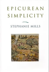Epicurean Simplicity ebook by Stephanie Mills