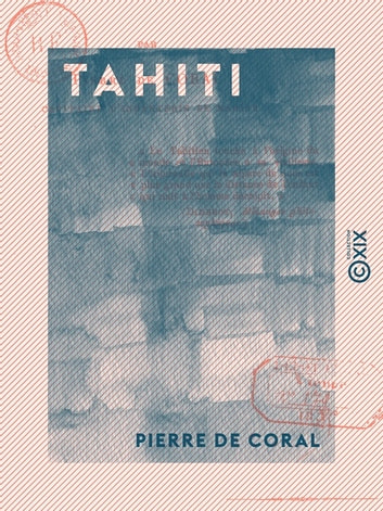 Tahiti - Esquisse historique ebook by Pierre de Coral