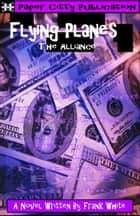Flying Planes - The Alliance ebook by Frank White