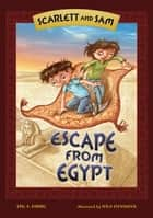Scarlett and Sam - Escape from Egypt ebook by Ivica Stevanovic, Eric A. Kimmel