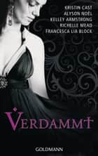 Verdammt ebook by Kristin Cast, Alyson Noël, Kelley Armstrong,...