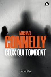 Ceux qui tombent ebook by Michael Connelly