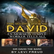 THE SECOND BOOK OF DAVID: EX-MORMON TEMPLE WORKER TELLS ALL audiobook by levi freud