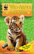 WWF Wild Friends: Tiger Tricks - Book 2 ebook by RHCP