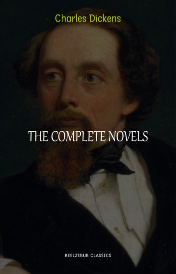 Charles Dickens Collection: The Complete Novels (Great Expectations, Oliver Twist, David Copperfield, The Pickwick Papers, Bleak House...) ebook by Charles Dickens