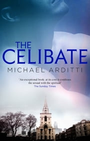 The Celibate ebook by Michael Arditti