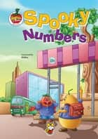 Spooky Numbers - Vegetable & Fruity Stories ebook by Shikha