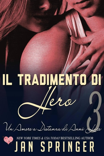 Il tradimento di Hero - Un Amore a Distanza di Anni Luce eBook by Jan Springer