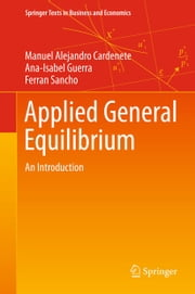 Applied General Equilibrium - An Introduction ebook by Manuel Alejandro Cardenete,Ana-Isabel Guerra,Ferran Sancho