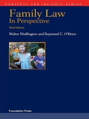 Wadlington and O'Brien's Family Law in Perspective, 3d (Concepts and Insights Series) ebook by Walter Wadlington,Raymond O'Brien