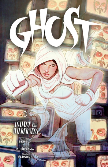 Ghost Volume 3: Against the Wilderness ebook by Kelly Sue DeConnick