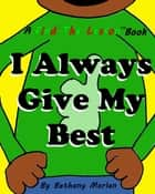 I Always Give My Best ebook by Bethany Morlan