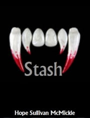 Stash ebook by Hope Sullivan McMickle