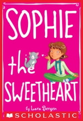 Sophie #7: Sophie the Sweetheart ebook by Lara Bergen