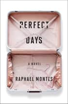 Perfect Days ebook by Raphael Montes