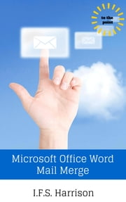 Microsoft Office Word Mail Merge ebook by IFS Harrison