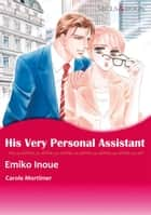 HIS VERY PERSONAL ASSISTANT (Mills & Boon Comics) - Mills & Boon Comics ebook by Carole Mortimer, Emiko Inoue