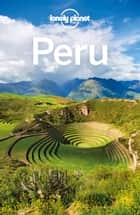 Lonely Planet Peru ebook by Lonely Planet, Brendan Sainsbury, Alex Egerton,...