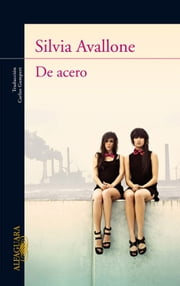 De acero ebook by Silvia Avallone