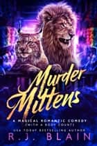 Murder Mittens ebook by R.J. Blain