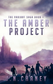 The Amber Project - A Dystopian Science Fiction Novel ebook by JN Chaney