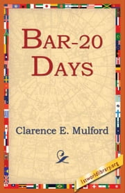 Bar-20 Days ebook by Mulford, Clarence E.