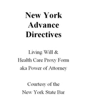 New York Advance Directives: Living Will & Health Care Proxy form aka Power of Attorney ebook by Penny Nova