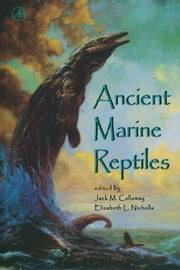 Ancient Marine Reptiles ebook by Callaway, Jack M.