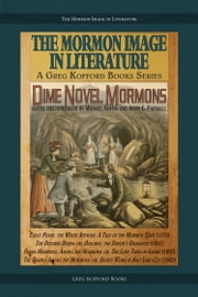 Dime Novel Mormons ebook by Michael Austin,Ardis E. Parshall